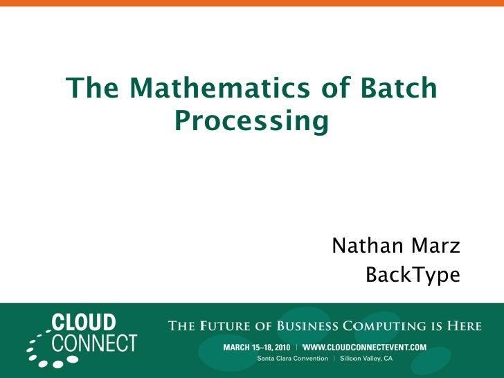 Mathematics of Batch Processing