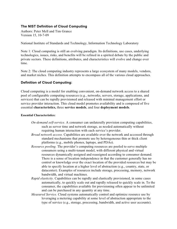 The NIST Definition of Cloud Computing Authors: Peter Mell and Tim Grance Version 15, 10-7-09  National Institute of Stand...