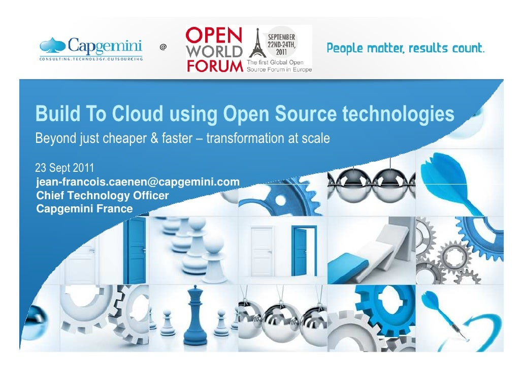 @Build To Cloud using Open Source technologiesBeyond just cheaper & faster – transformation at scale23 Sept 2011jean-franc...