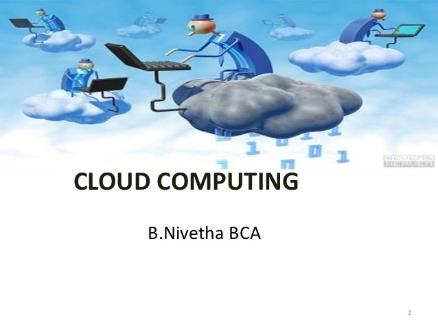 CLOUD COMPUTING B.Nivetha BCA 1