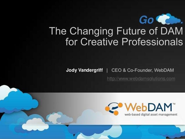 Go  Jody Vandergriff http://www.webdamsolutions.com  .