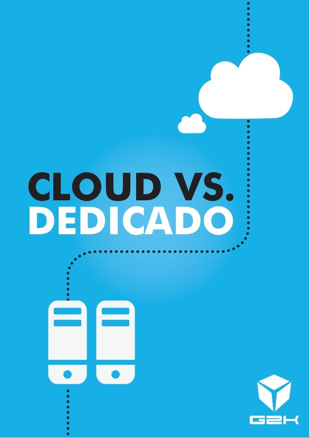 CLOUD VS.DEDICADO