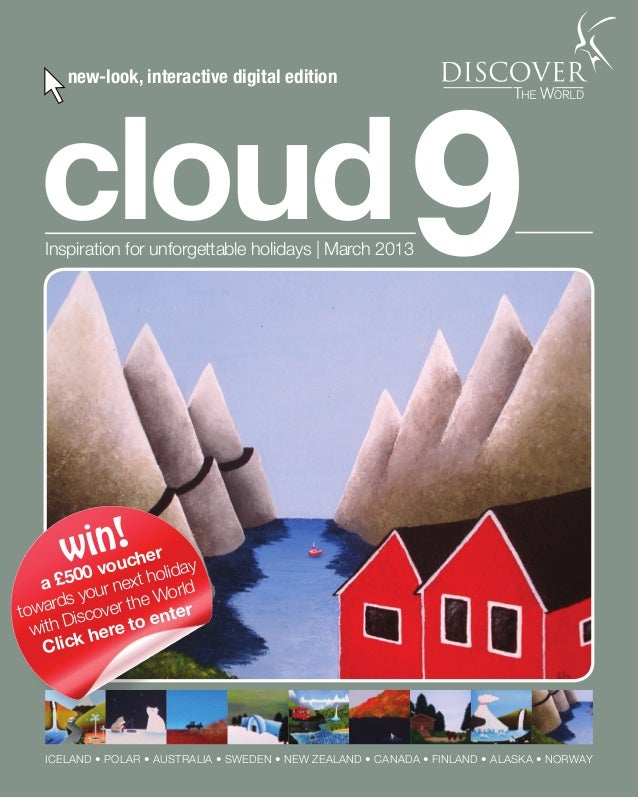 1 Talk to the experts ✆ 01737 218 812 cloud9Inspiration for unforgettable holidays | March 2013 ICELAND • POLAR • AUSTRALI...