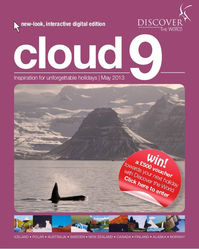 1 Talk to the experts ✆ 01737 218 812 cloud9Inspiration for unforgettable holidays | May 2013 ICELAND • POLAR • AUSTRALIA ...