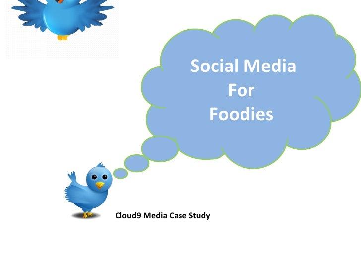 Cloud9 Media Case Study  Social Media For  Foodies