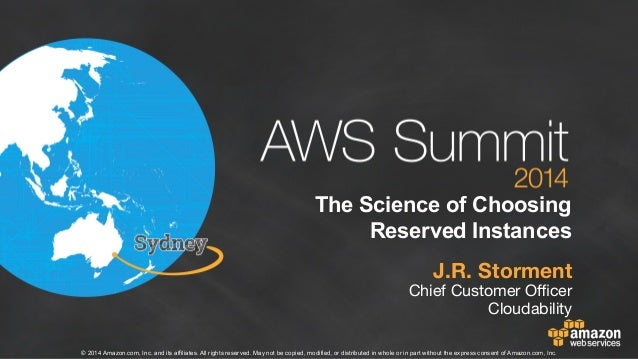 AWS Summit Sydney 2014   The Science of Saving: A Guide to Buying EC2 Reserved Instances - Session Sponsored by Cloudability