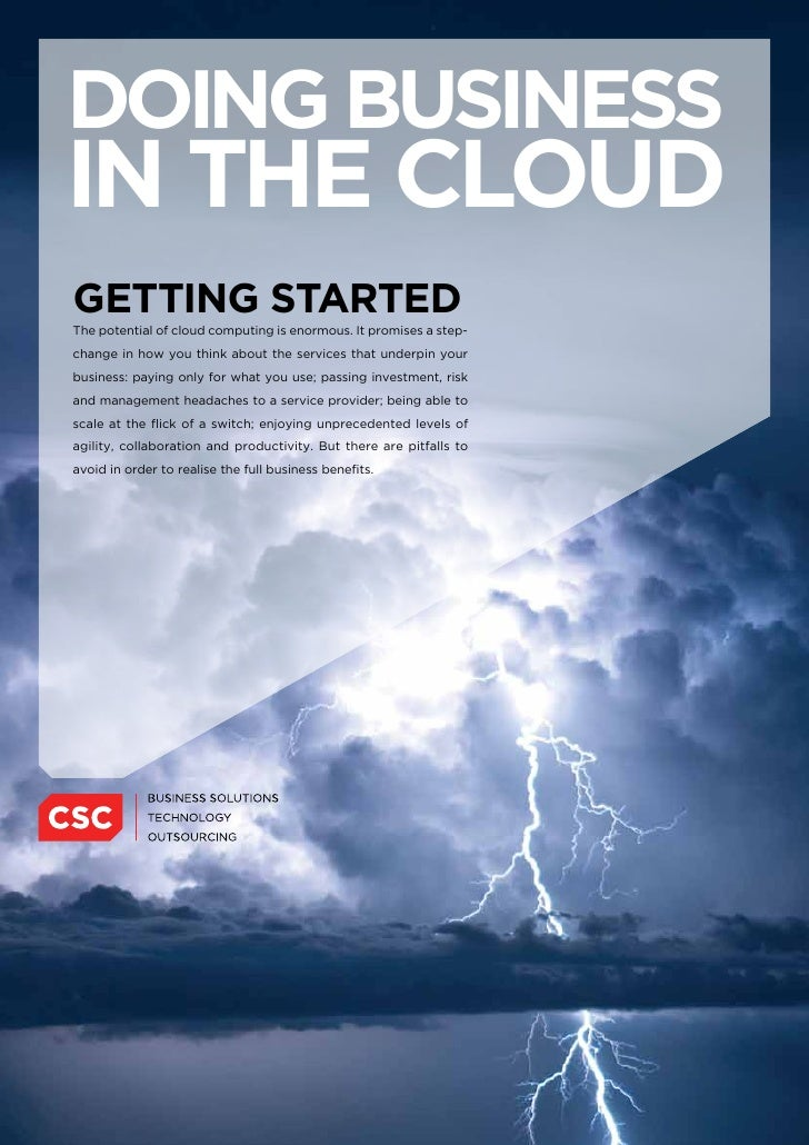 doing business in the cloud getting stARted The potential of cloud computing is enormous. It promises a step- change in ho...