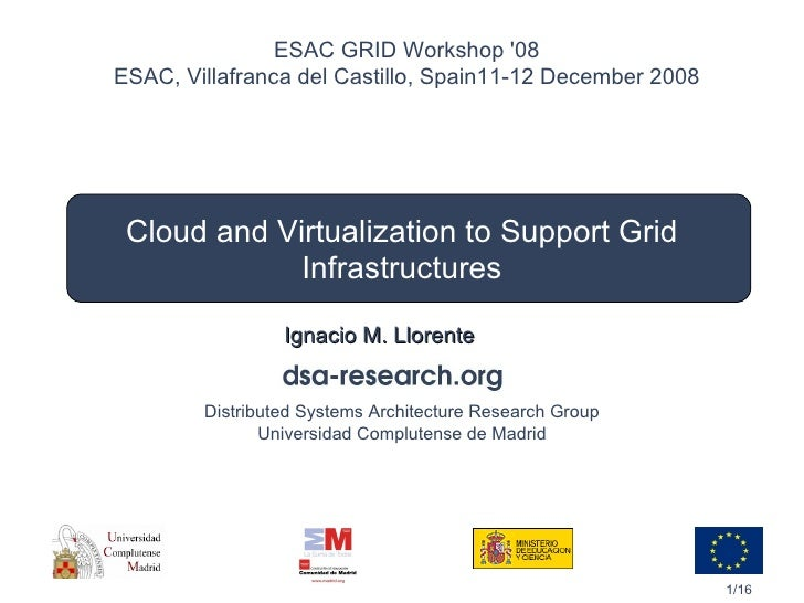 Cloud And Virtualization To Support Grid Infrastructures