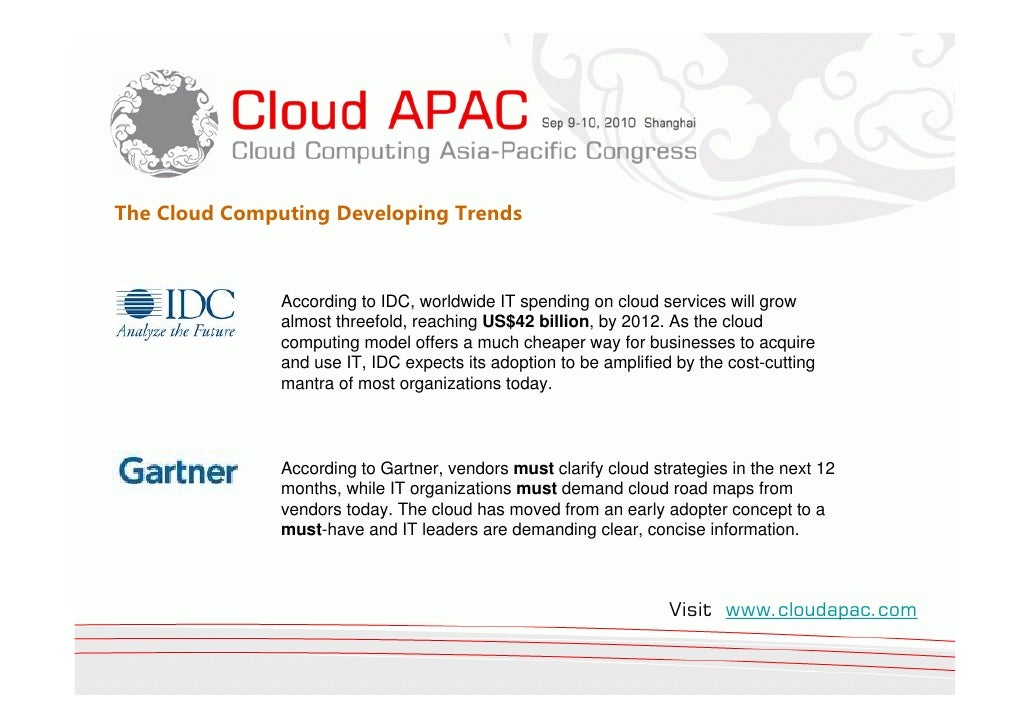 The Cloud Computing Developing Trends                   According to IDC, worldwide IT spending on cloud services will gro...
