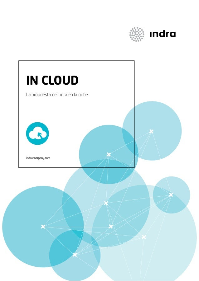 IN CLOUD La propuesta de Indra en la nube  indracompany.com