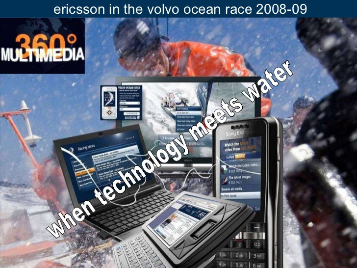 ericsson in the volvo ocean race 2008-09 when technology meets water