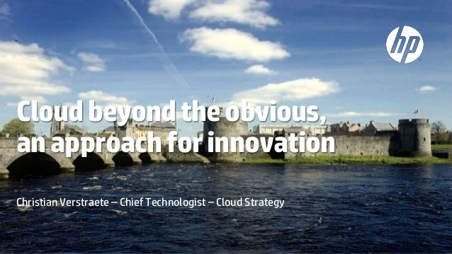 Cloud beyond the obvious, an approach for innovation