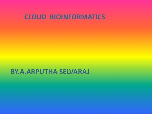 CLOUD BIOINFORMATICS BY.A.ARPUTHA SELVARAJ