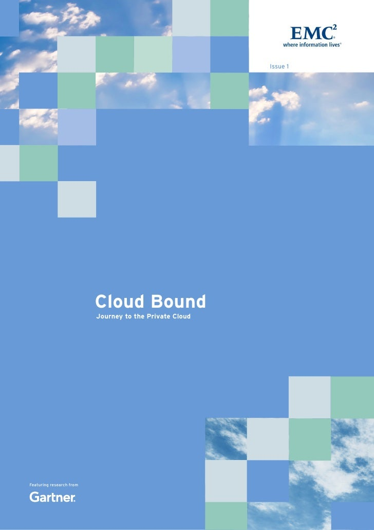 Issue 1                          Cloud Bound                          Journey to the Private CloudFeaturing research from