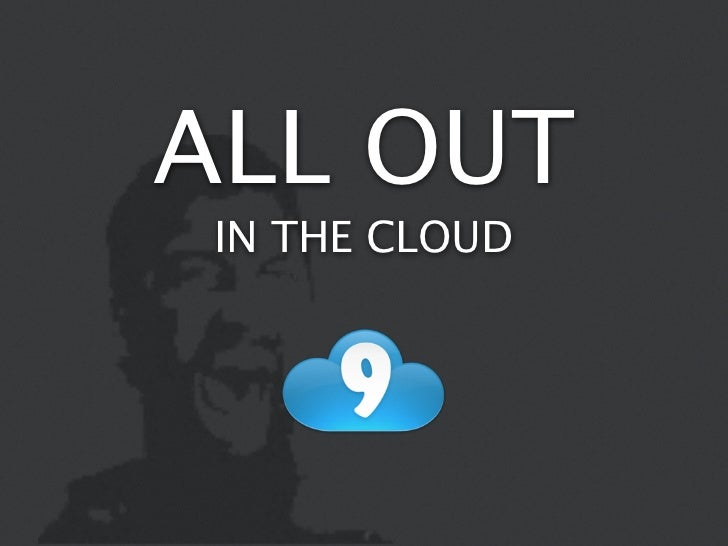 ALL OUT IN THE CLOUD