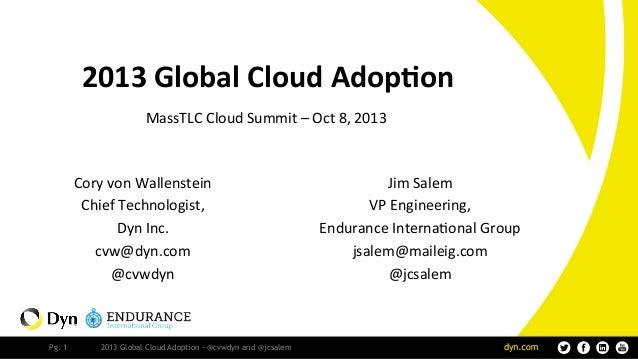 "Pg. 1 2013 Global Cloud Adoption - @cvwdyn and @jcsalem !""#$%&'()*'%+'(,-%.-(/0(1% !""##$%&'&()*+',*--./'0'12/'34'5678' &)9..."