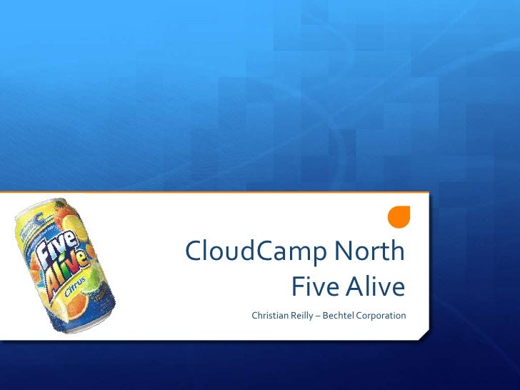 CloudCamp North       Five Alive     Christian Reilly – Bechtel Corporation