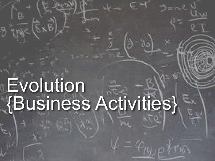 Evolution of Business Activities