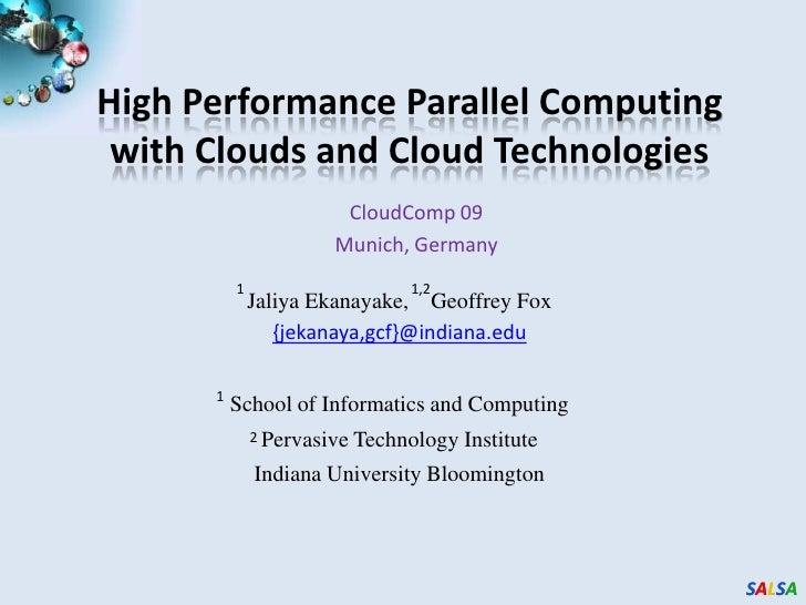 High Performance Parallel Computing with Clouds and Cloud Technologies<br />CloudComp 09<br />Munich, Germany<br />1<br />...