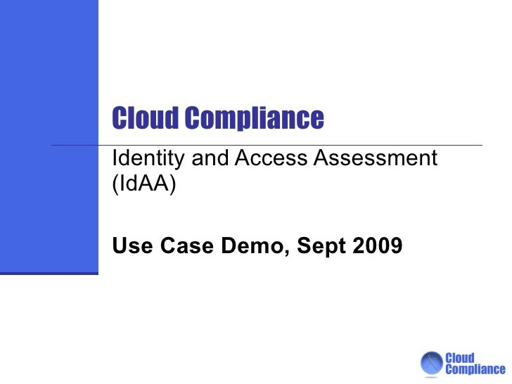 Cloud Compliance Identity and Access Assessment (IdAA) Use Case Demo, Oct 2009