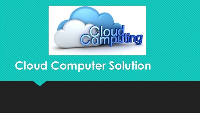 Cloud Computer Solution