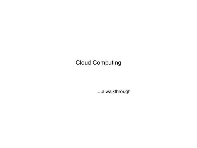 Cloud Computing ...a walkthrough
