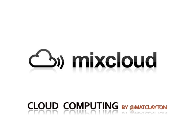 Cloud   Computing  by  @MATclayton<br />
