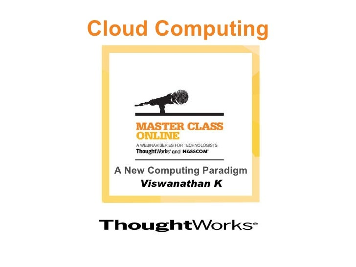 Cloud Computing A New Computing Paradigm Viswanathan K