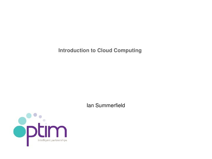 Introduction to Cloud Computing               Ian Summerfield