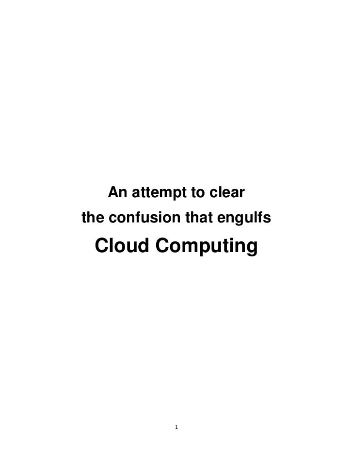 An attempt to clearthe confusion that engulfs Cloud Computing            1