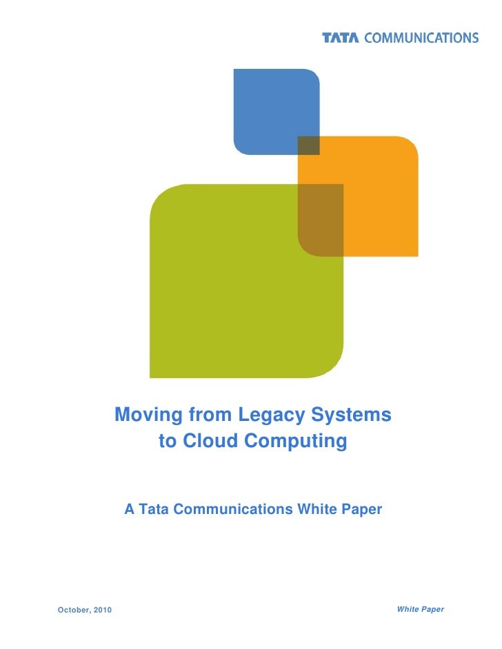 Moving from Legacy Systems                    to Cloud Computing                A Tata Communications White PaperOctober, ...