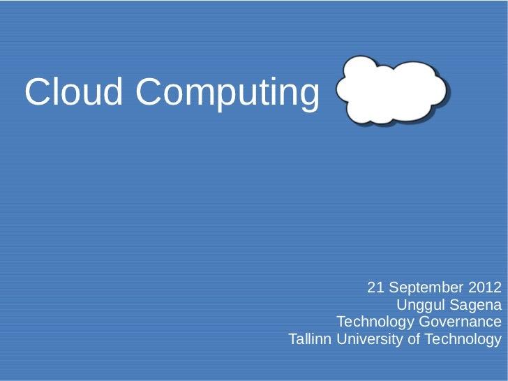 Cloud Computing                         21 September 2012                              Unggul Sagena                     T...