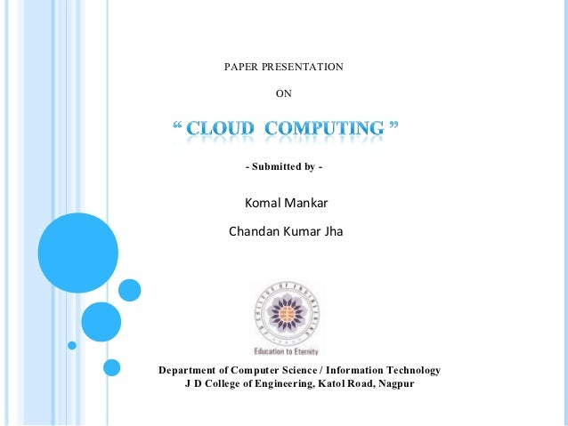 PAPER PRESENTATION                      ON                - Submitted by -                Komal Mankar             Chandan...