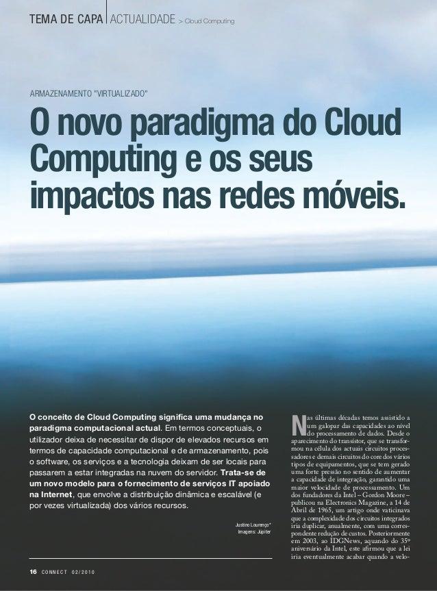 "TEMA DE CAPA actualidade > Cloud ComputingArmazenamento ""virtualizado""O novo paradigma do CloudComputing e os seusimpactos..."