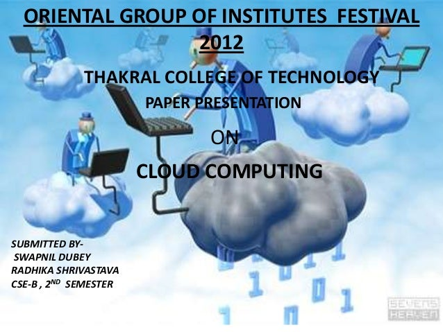 ORIENTAL GROUP OF INSTITUTES FESTIVAL                 2012             THAKRAL COLLEGE OF TECHNOLOGY                      ...