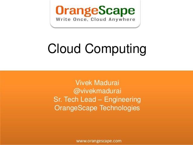 Cloud Computing                                               Vivek Madurai                                               ...