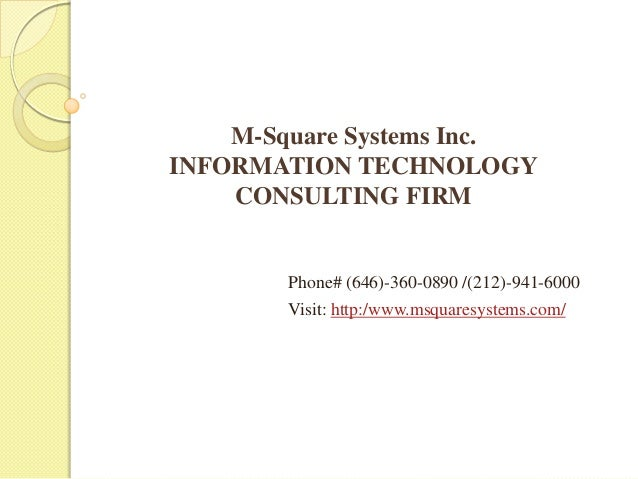 M-Square Systems Inc.INFORMATION TECHNOLOGYCONSULTING FIRMPhone# (646)-360-0890 /(212)-941-6000Visit: http:/www.msquaresys...
