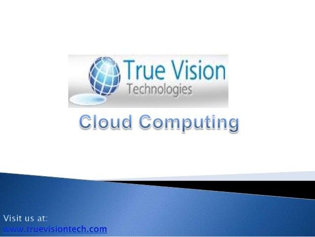 Cloud Computing  - True Vision Technologies