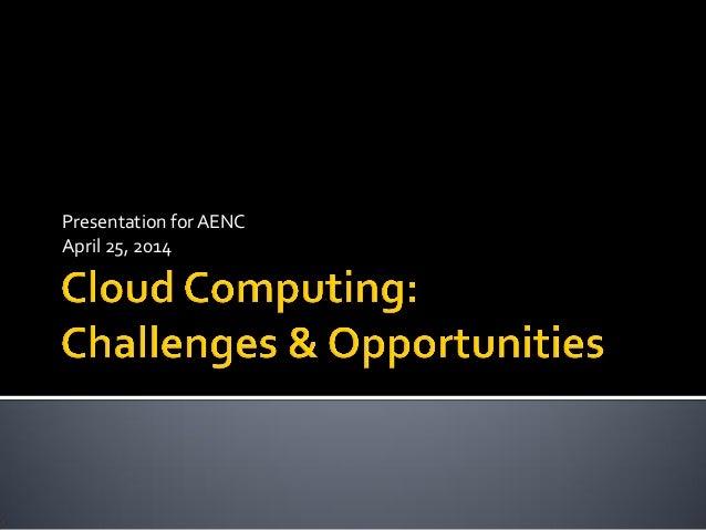Presentation for AENC April 25, 2014
