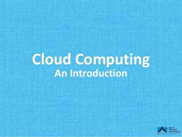 Cloud Computing An Introduction