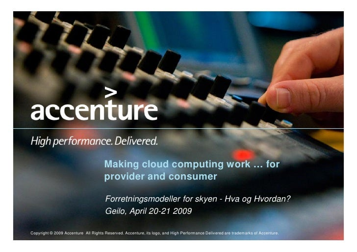 Making cloud computing work … for                                      provider and consumer                              ...