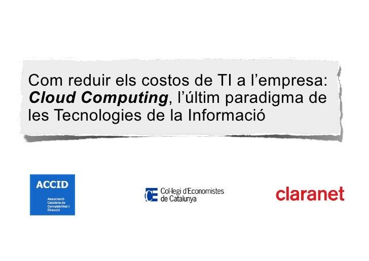 Com reduir els costos de TI a l'empresa: Cloud Computing, l'últim paradigma de les Tecnologies de la Informació