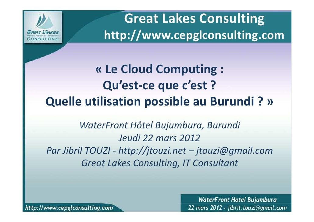Great Lakes Consulting              http://www.cepglconsulting.com         « Le Cloud Computing :           Qu'est-ce que ...