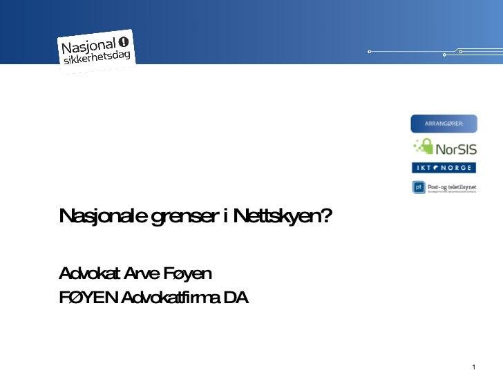 Nasjonale grenser i Nettskyen? v/ Arve Føyen, partner i Føyen Advokatfirma DA.