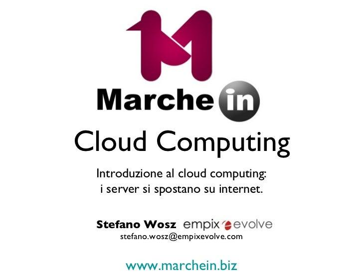 Cloud Computing <ul><li>Introduzione al cloud computing: </li></ul><ul><li>i server si spostano su internet. </li></ul>[em...