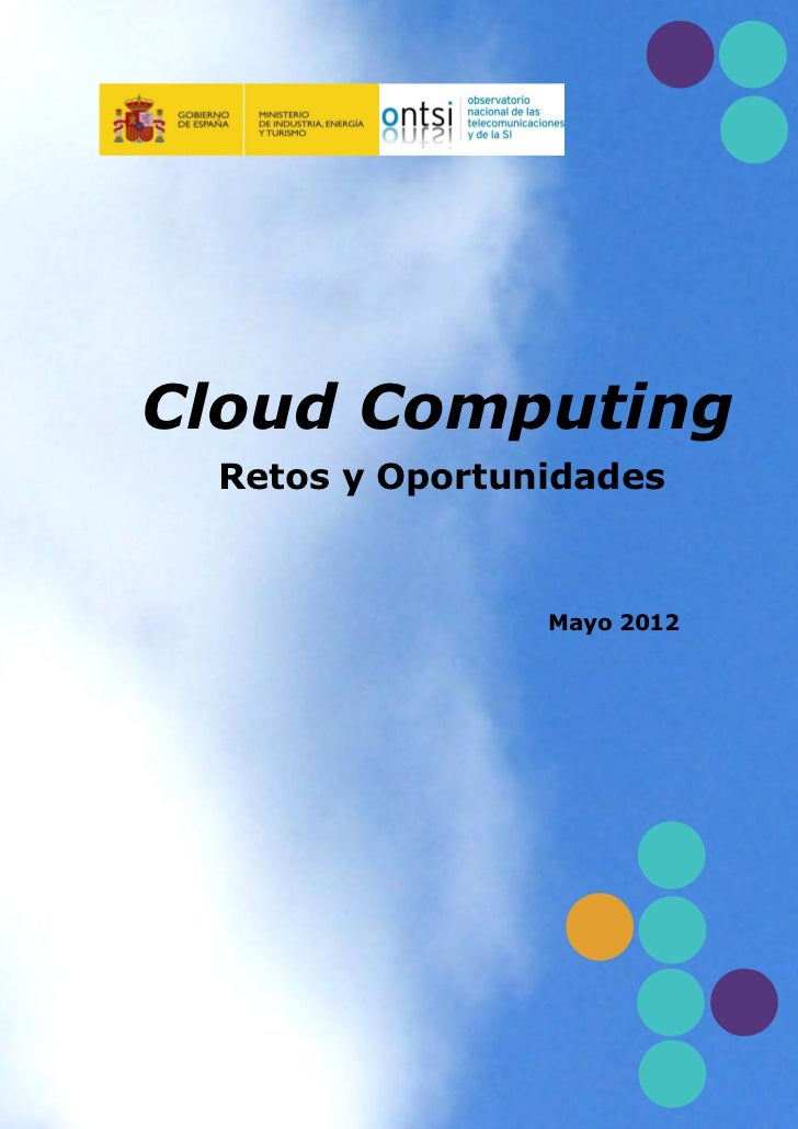 Cloud Computing Retos y Oportunidades                Mayo 2012
