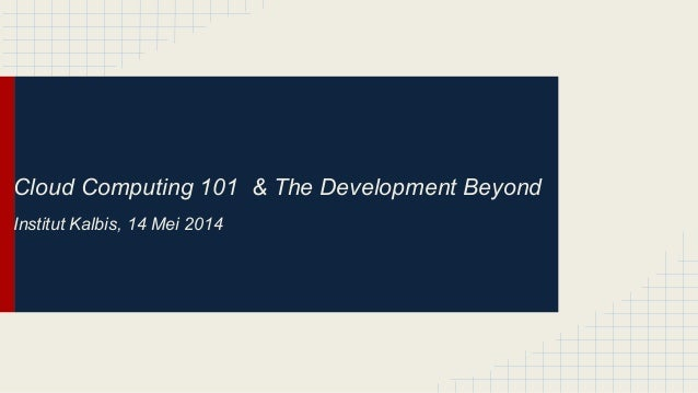 Cloud computing 101  &  The Development Beyond