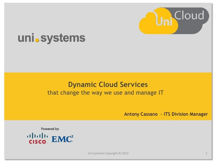 Dynamic Cloud Servicesthat change the way we use and manage IT                                      Antony Cassano - ITS D...