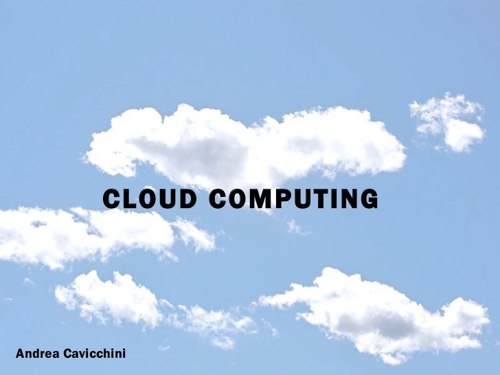 CLOUD COMPUTING  Andrea Cavicchini