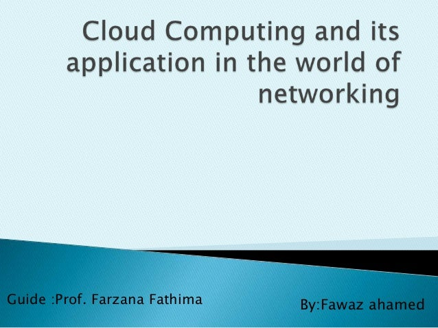 Cloud computing and its application in the world of net
